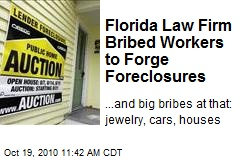 Florida Law Firm Bribed Workers to Forge Foreclosures