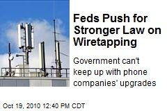 Feds Push for Stronger Law on Wiretapping