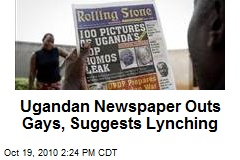 Ugandan Newspaper Outs Gays, Suggests Lynching