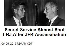 Secret Service Almost Shot LBJ After JFK Assassination
