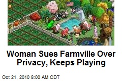 Woman Sues Farmville Over Privacy, Keeps Playing