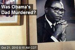 Was Obama's Dad Murdered?