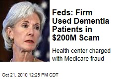 Feds: Firm Used Dementia Patients in $200B Scam