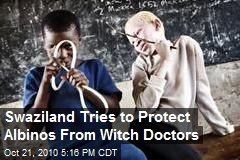 Swaziland Tries to Protect Albinos From Witch Doctors
