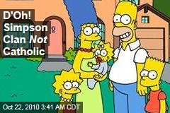 D'Oh! Simpson Clan Not Catholic