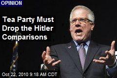 Tea Party Must Drop the Hitler Comparisons