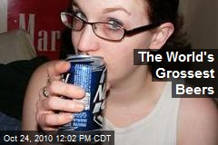 The World's Grossest Beers