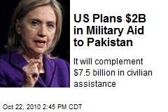 US Plans $2B in Military Aid to Pakistan