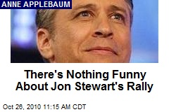 There's Nothing Funny About Jon Stewart's Rally