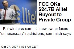 FCC OKs $24.7B Alltel Buyout to Private Group