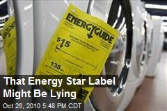 That Energy Star Label Might Be Lying