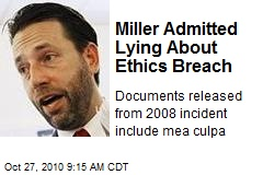 Miller Admitted Lying About Ethics Breach
