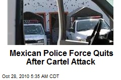 Mexican Police Force Quits After Cartel Attack
