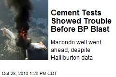 Cement Tests Showed Trouble Before BP Blast