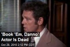 'Book 'Em, Danno' Actor Is Dead