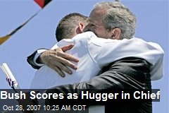 Bush Scores as Hugger in Chief