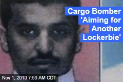 Cargo Bomber 'Aiming for Another Lockerbie'