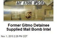 Former Gitmo Detainee Supplied Mail Bomb Intel