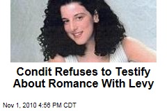 Condit Refuses to Testify About Romance With Levy