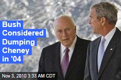 Bush Memoir: Dick Cheney Nearly Got the Boot Before '04 Election