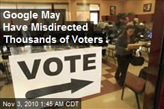 Google May Have Misdirected Thousands of Voters