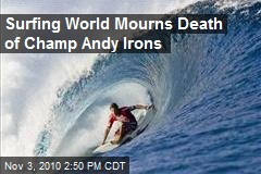 Surfing World Mourns Death of Champ Andy Irons