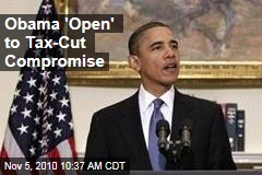 Obama 'Open' to Bush Tax-Cut Compromise