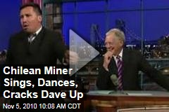Chilean Miner Sings, Dances, Cracks Dave Up