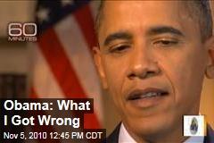 Obama: What I Got Wrong