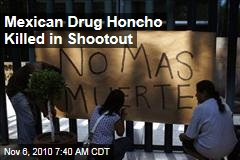 Mexican Drug Honcho Killed in Shootout