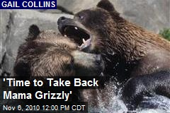 'Time to Take Back Mama Grizzly'