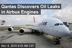 Qantas Discovers Oil Leaks in Airbus Engines