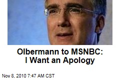 Olbermann to MSNBC: I Want an Apology