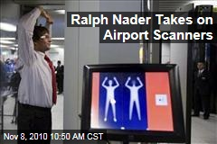 Ralph Nader Takes on Full-Body Airport Scanners
