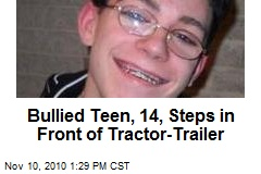 Bullied Teen, 14, Steps In Front of Tractor-Trailer