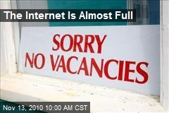 The Internet Is Almost Full