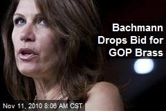 Bachmann Drops Bid for GOP Brass