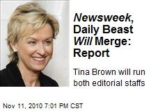 Newsweek , Daily Beast Will Merge: Report