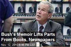 Bush Plagiarizes Parts of New Memoir