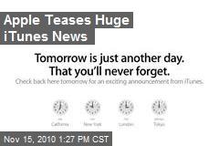 Apple Teases Huge iTunes News