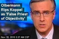 Olbermann Rips Koppel as 'False Priest of Objectivity'