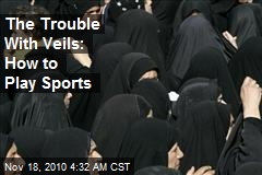 The Trouble With Veils: How to Play Sports
