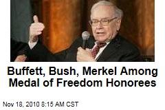 Medal of Freedom Honorees Include Warren Buffett, George HW Bush, Angela Merkel