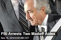 FBI Arrests Two Madoff Aides