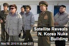 Satellite Reveals N. Korea Nuke Building