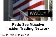 Feds See Massive Insider-Trading Network