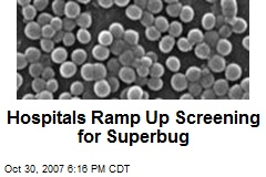 Hospitals Ramp Up Screening for Superbug