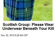 Scottish Group: Please Wear Underwear Beneath Your Kilt