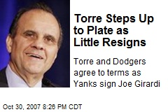 Torre Steps Up to Plate as Little Resigns
