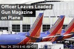 Officer Leaves Loaded Gun Magazine on Plane